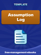 Assumption Log
